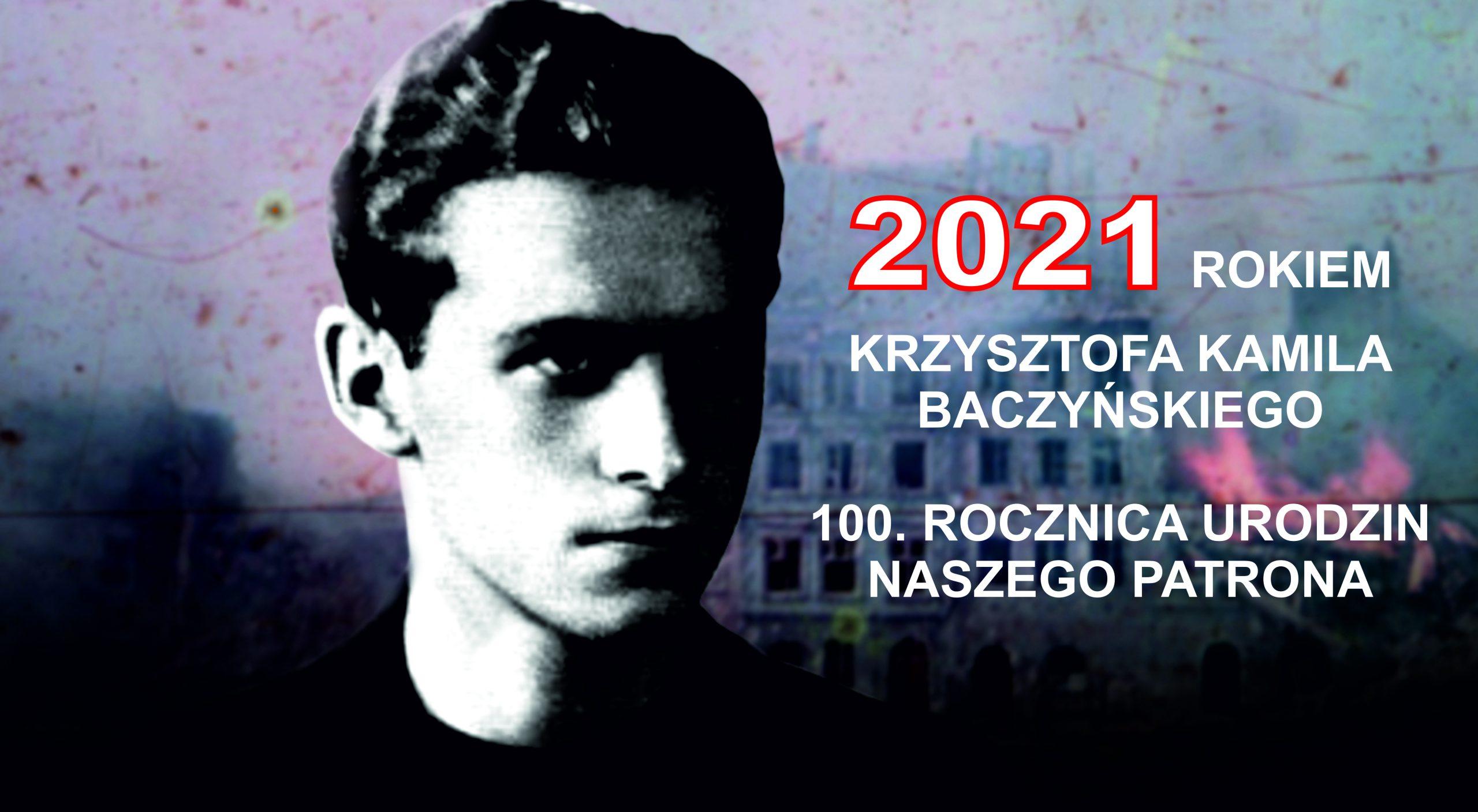 """Krzysztof Kamil Baczyński – """"poeta o nucie dostojnej"""" – 100 rocznica urodzin naszego patrona."""